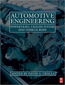 AUTOMOTIVE ENGINEERING – POWERTRAIN, CHASSIS SYSTEM AND VEHICLE BODY BY DAVID CROLLA PROFESSOR