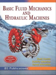 BASIC FLUID MECHANICS AND HYDRAULIC MACHINES BY ZOEB HUSAIN, ZULKIFLY ABDULLAH, ZAINAL ALIMUDDIN – B.S.PUBLICATIONS