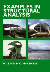 Examples in Structural Analysis By William M.C. McKenzie