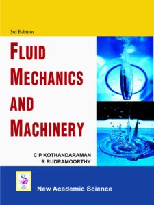 FLUID MECHANICS AND MACHINERY BY C. P. KOTHANDARAMAN, R. RUDRAMOORTHY