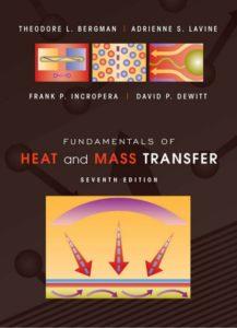 FUNDAMENTALS OF HEAT AND MASS TRANSFER BY THEODORE L. BERGMAN, ADRIENNE S. LAVINE, FRANK P. INCROPERA, DAVID P. DEWITT