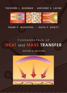 FUNDAMENTALS OF HEAT AND MASS TRANSFER  BY THEODORE L. BERGMAN, ADRIENNE S. LAVINE, FRANK P. INCROPERA, DAVID P. DEWITT