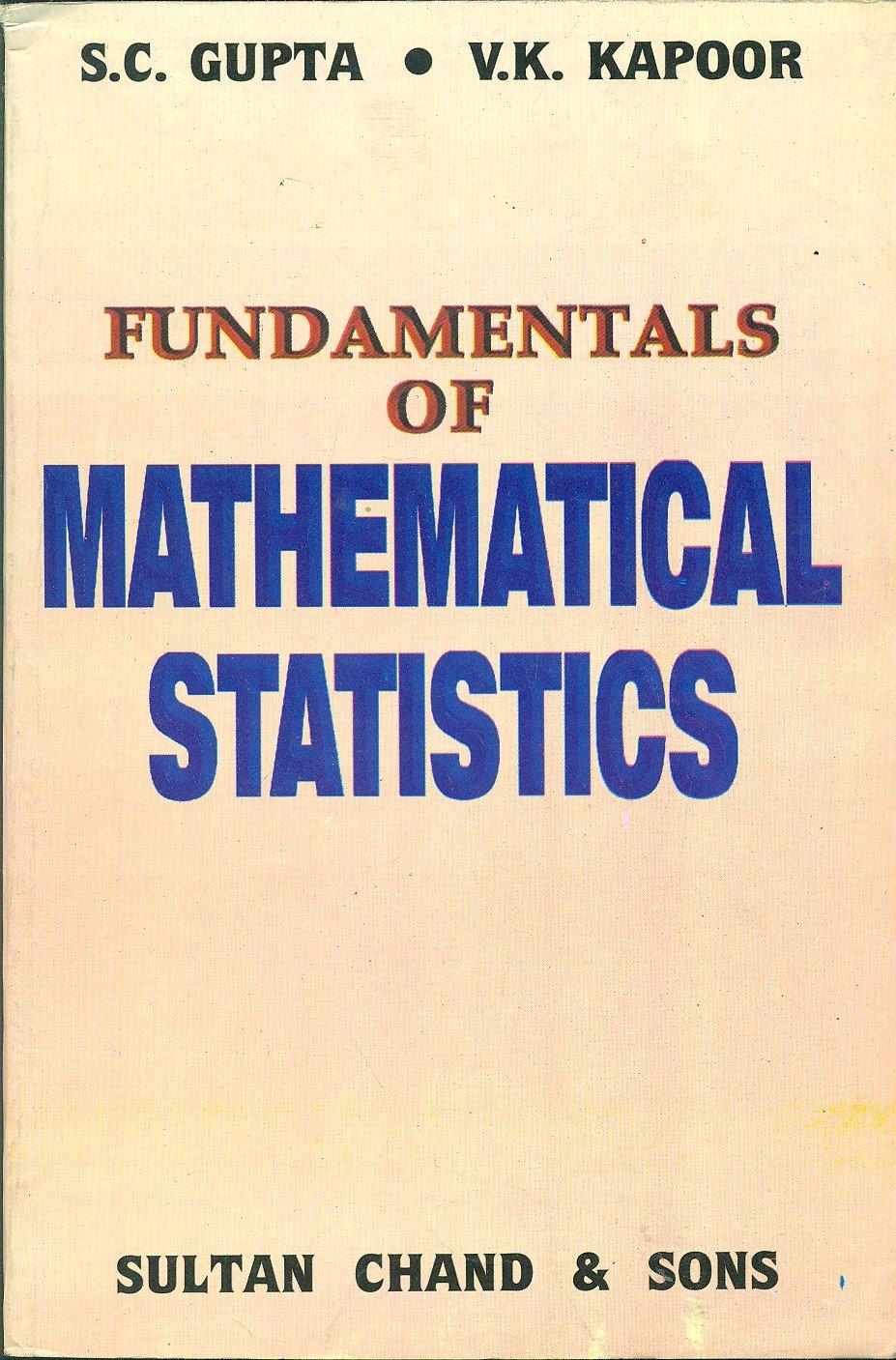 Fundamentals of Mathematical Statistics [PDF] By S.C. Gupta