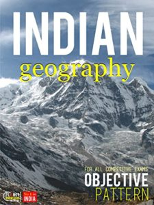 Indian Geography Objective For all Competitive Exam By Indian Geography Editorial Board