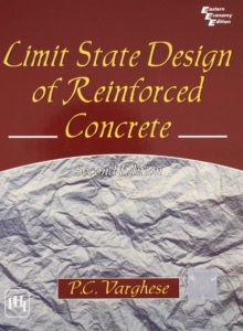 Limit State Design of Reinforced Concrete By Varghese P.C – PDF Free Download