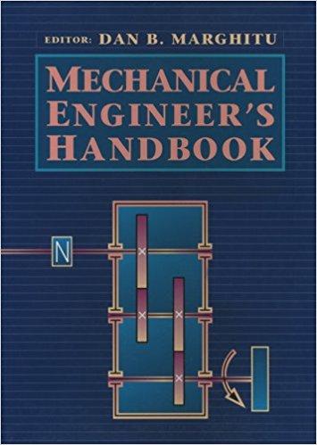 Mechanical Engineer's Handbook By Dan B. Marghitu, J. David Irwin