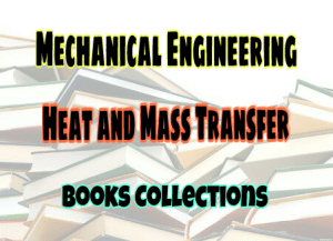 Heat And Mass Transfer Standard Books – PDF Free Download