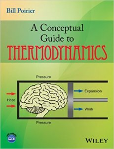 A CONCEPTUAL GUIDE TO THERMODYNAMICS BY BILL POIRIER