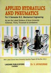 Applied Hydraulics and Pneumatics By Dr.V.Jayakumar, Lakshmi Publications