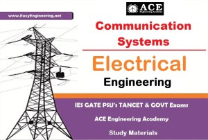 Communication Systems Ace Engineering Academy IES GATE PSU's TANCET & GOVT Exams Study Material For Electrical Engineering – PDF Free Download