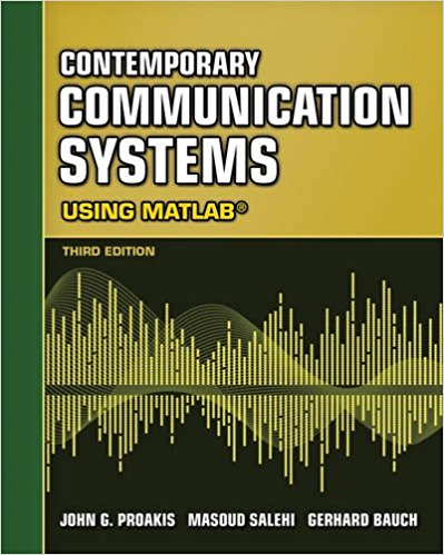 Contemporary Communication Systems Using MATLAB By John G. Proakis, Masoud Salehi, Gerhard Bauch – PDF Free Download