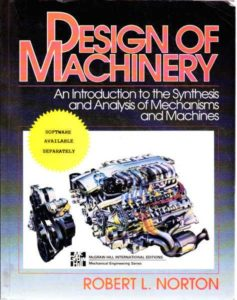 DESIGN OF MACHINERY AN INTRODUCTION TO THE SYNTHESIS AND ANALYSIS OF MECHANISMS AND MACHINES 2ND EDITION BY ROBERT L. NORTON