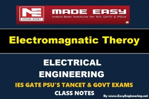 Electro Magnetic Theory Made Easy IES GATE PSU's TANCET & GOVT Exams Study Material For Electrical Engineering – PDF Free Download