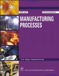 MANUFACTURING PROCESS BY MANISH DWIVEDI, U.K. SINGH