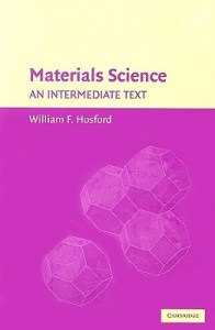 MATERIALS SCIENCE AN INTERMEDIATE TEXT BOOK BY WILLIAM F. HOSFORD