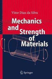 MECHANICS AND STRENGTH OF MATERIALS BY VITOR DIAS DA SILVA