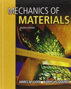 MECHANICS OF MATERIALS BY JAMES M. GERE, STEPHEN P. TIMOSHENKO