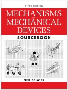 MECHANISMS AND MECHANICAL DEVICES SOURCEBOOK PDF, 5TH EDITION BY NEIL SCLATER