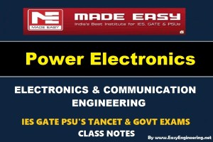 Power Electronics EasyEngineering Team IES GATE PSU's TANCET & GOVT Exams Study Material For Electronics Communication Engineering – PDF Free Download