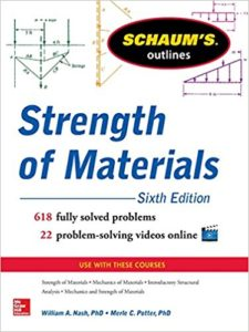 SCHAUM'S OUTLINE OF STRENGTH OF MATERIALS BY WILLIAM A.NASH