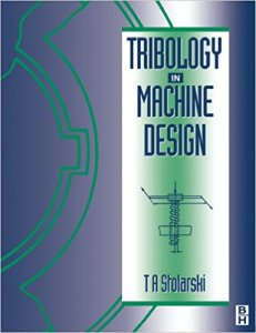 TRIBOLOGY IN MACHINE DESIGN BY T. A. STOLARSKI