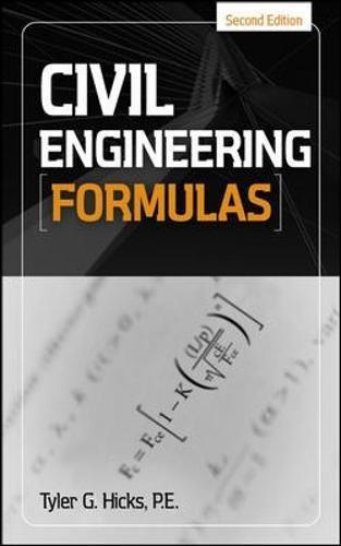 Civil Engineering Formulas By Tyler G. Hicks