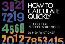 How to Calculate Quickly: Full Course in Speed Arithmetic By Henry Sticker