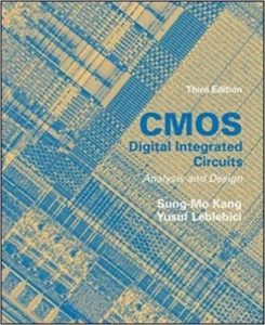 CMOS Digital Integrated Circuits Analysis & Design By Sung-Mo (Steve) Kang