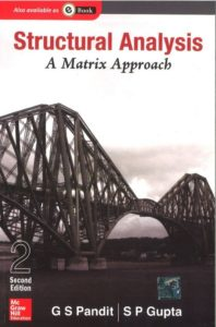 Structural Analysis A Matrix Approach By G Pandit, S. Gupta