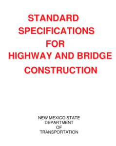 STANDARD SPECIFICATIONS FOR HIGHWAY AND BRIDGE CONSTRUCTION BY NEW MAXICO STATE DEPATMENT OF TRANSPORTATION