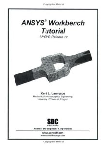 ANSYS Workbench Tutorial By Lawrence Kent