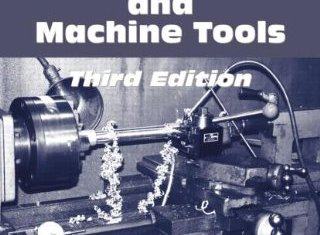 Fundamentals of Metal Machining and Machine Tools By Winston A. Knight