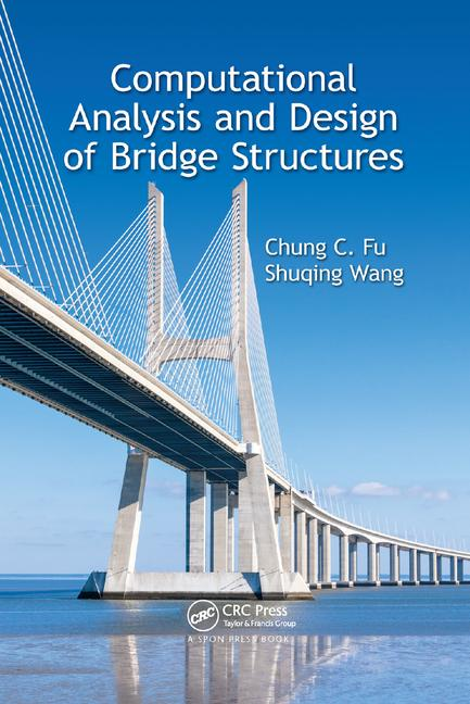 Computational Analysis and Design of Bridge Structures By Chung