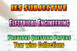 IES Electrical Engineering Subjective Previous Years Papers
