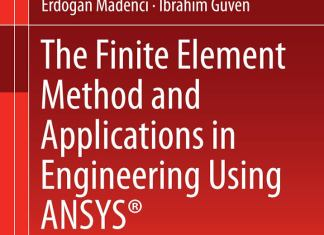 The Finite Element Method and Applications in Engineering Using ANSYS By Erdogan Madenci, Ibrahim Guven