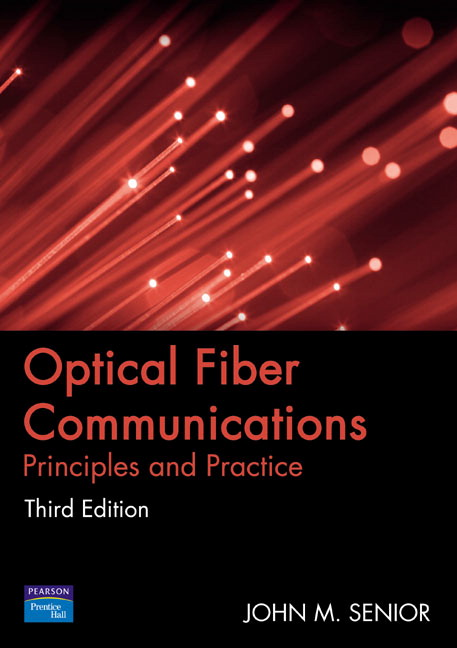 Optical Fiber Communications: Principles and Practice By John M. Senior