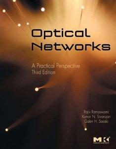 Optical Networks: A Practical Perspective By Rajiv Ramaswami, Kumar Sivarajan, Galen Sasaki
