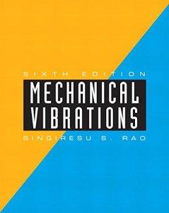 Mechanical Vibrations By Singiresu S. Rao