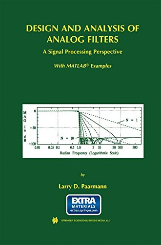Design and Analysis of Analog Filters: A Signal Processing Perspective By Larry D. Paarmann