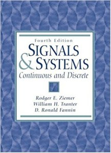 Signals and Systems: Continuous and Discrete By Rodger E. Ziemer, William H Tranter, D. R. Fannin
