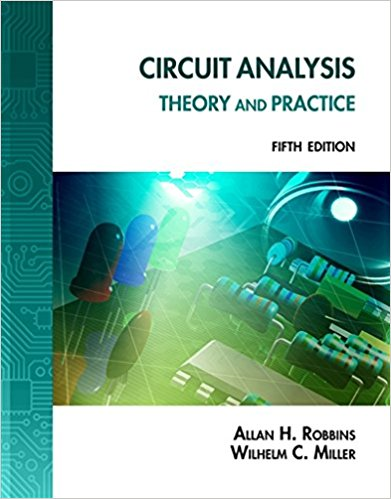 Circuit Analysis: Theory and Practice By Allan H. Robbins