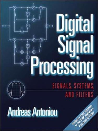 Digital Signal Processing: Signals, Systems, and Filters By Andreas Antoniou