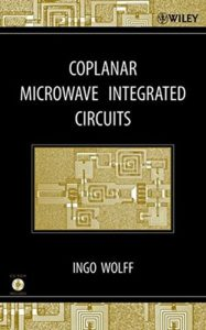 http://easyengineering.net/coplanar-microwave-integrated-circuits-by-ingo-wolff/