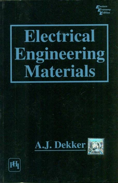 Electrical Engineering Materials By A.J. Dekker