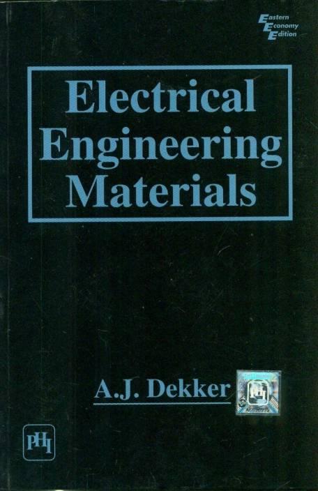 Electrical Engineering Materials By A.J. Dekker