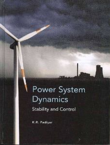Power System Dynamics: Stability and Control By K.R. Padiyar