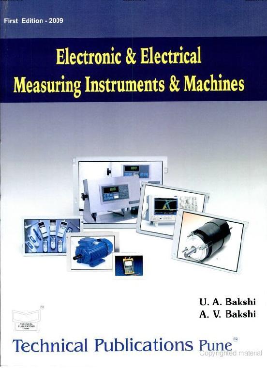 Electronic and Electrical Measuring Instruments & Machines By U A Bakshi, A V Bakshi, K A Bakshi