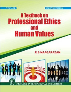 A Textbook on Professional Ethics and Human Values By R.S. Naagarazan