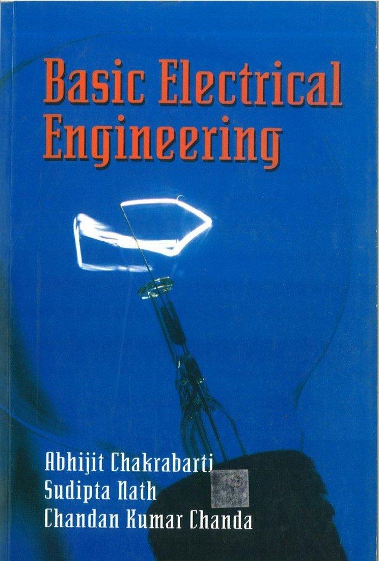 Basic Electrical Engineering By Abhijit Chakrabarti, Sudipta Nath, Chandan Chanda