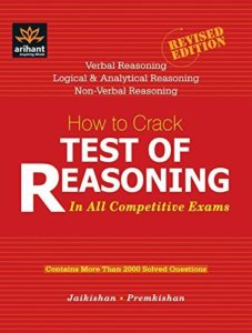 How to Crack Test of Reasoning: In All Competitive Exam By Jaikishan, Premkishan (Arihant Publications)